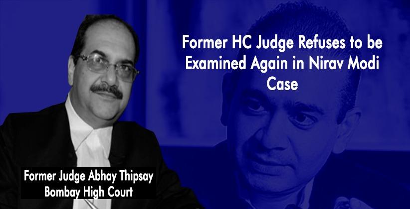Former HC Judge Refuses to be Examined Again in Nirav Modi Case