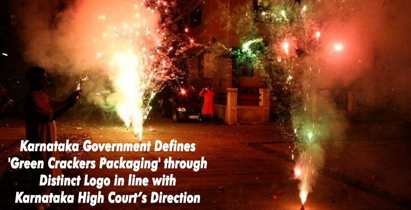 Karnataka Government Defines 'Green Crackers Packaging' through Distinct Logo in line with Karnataka High Court's Direction [READ ORDER]