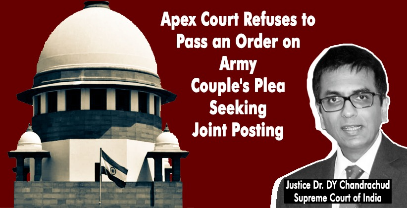 Apex Court Refuses to Pass an Order on Army Couple's Plea Seeking Joint Posting