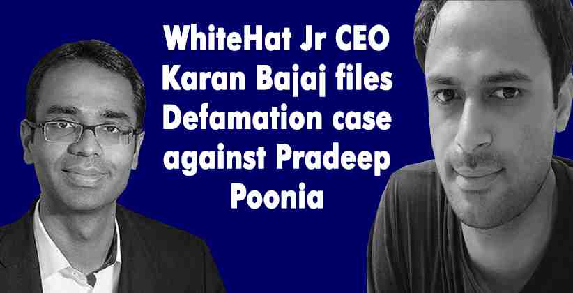 WhiteHat Jr CEO Karan Bajaj files Defamation case against Pradeep Poonia