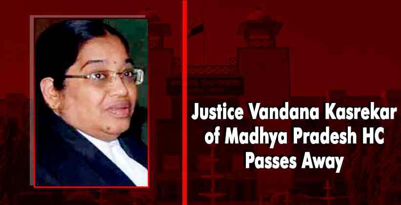Justice Vandana Kasrekar of Madhya Pradesh High Court Passes Away; Second Sitting Judge to Succumb to COVID-19