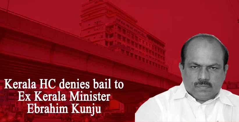 Palarivattom flyover scam: HC denies bail to Ex Kerala Minister Ebrahim Kunju [READ ORDER]