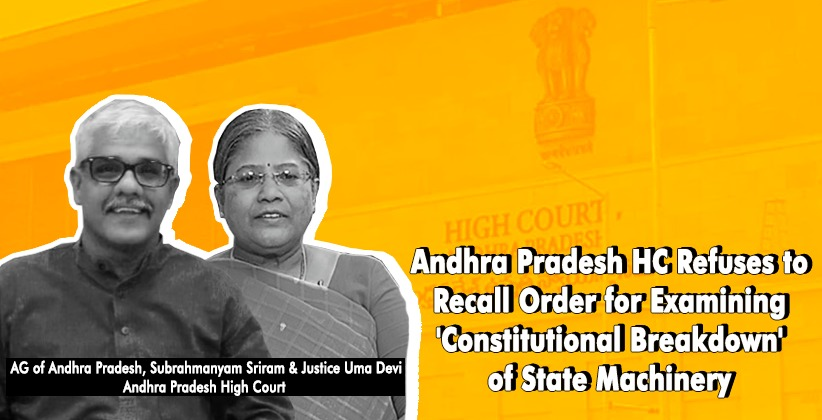 Andhra Pradesh High Court Refuses to Recall Order for Examining 'Constitutional Breakdown' of State Machinery; Govt to Move Supreme Court