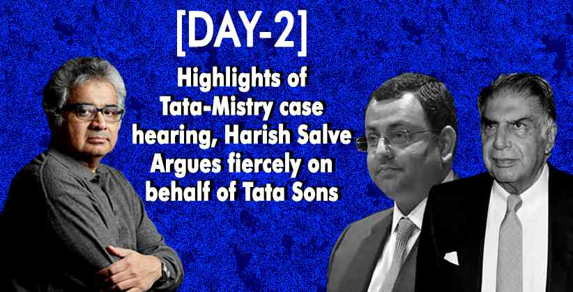 [DAY2] Highlights of Tata-Mistry case hearing, Harish Salve Argues fiercely on behalf of Tata Sons