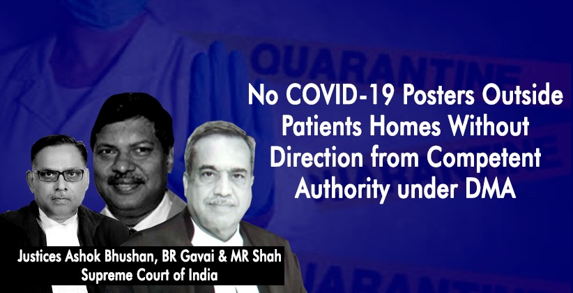 No COVID-19 Posters Outside Patients Homes Without Direction from Competent Authority under DMA : Supreme Court [READ JUDGMENT]