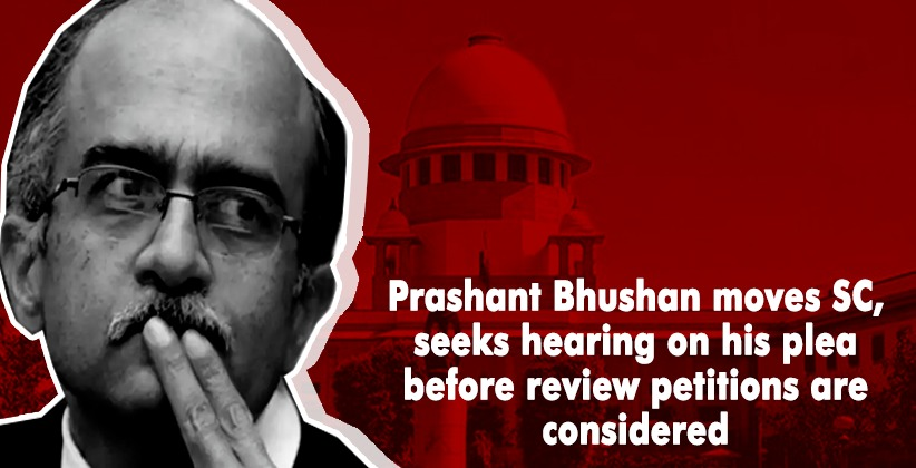 Prashant Bhushan moves SC, seeks hearing on his plea before review petitions are considered.