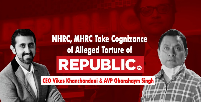NHRC, MHRC Take Cognizance of Alleged Torture of Republic TV's AVP Ghanshaym Singh and CEO Vikas Khanchandani