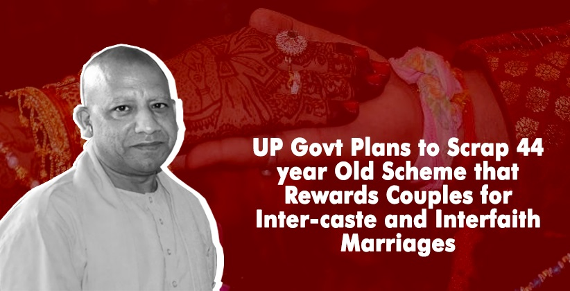 UP Govt Plans to Scrap 44 year Old Scheme that Rewards Couples for Inter-caste and Interfaith Marriages