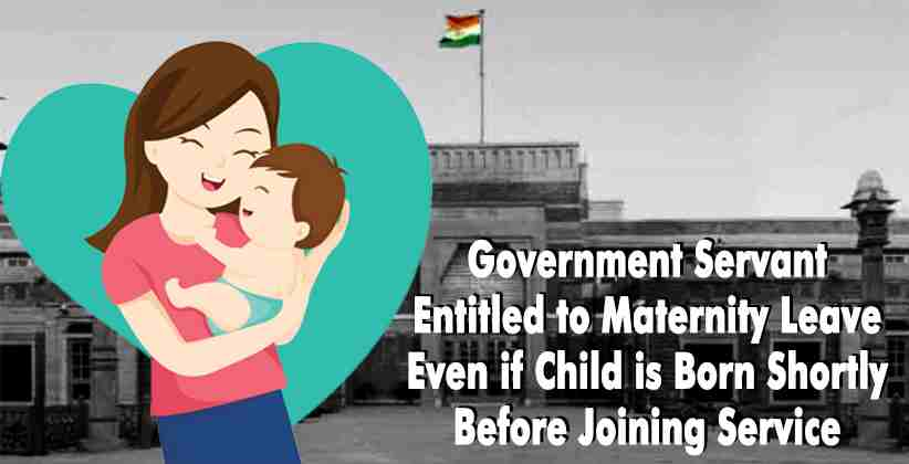 Government Servant Entitled to Maternity Leave Even if Child is Born Shortly Before Joining Service: Rajasthan High Court [READ ORDER]