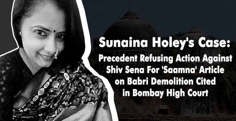 Sunaina Holey's Case : Precedent Refusing Action Against Shiv Sena For 'Saamna' Article on Babri Demolition Cited in Bombay High Court