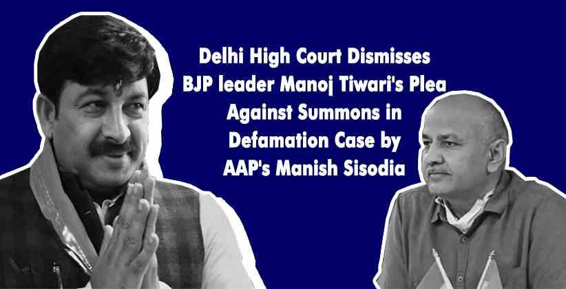Delhi High Court Dismisses BJP leader Manoj Tiwari's Plea Against Summons in Defamation Case by AAP's Sisodia