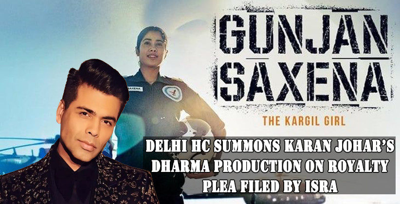 Delhi HC Summons Karan Johar's Dharma Production on Royalty Plea Filed by ISRA for Song Performance in Gunjan Saxena Controversy [READ ORDER]