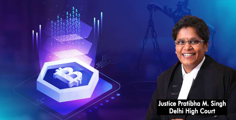 5 TAKEAWAYS FROM THE PANEL DISCUSSION AROUND LEGAL FRAMEWORK OF BLOCKCHAIN TECHNOLOGY – Justice Pratibha M. Singh, BlockHash Live 2020
