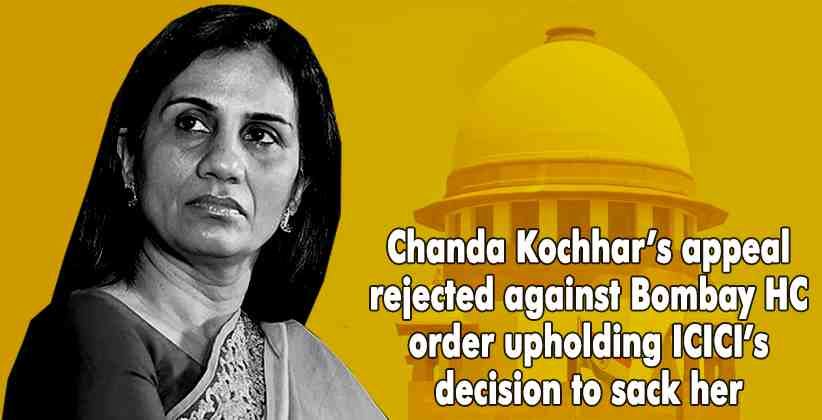 SC rejects Chanda Kochhar's appeal against Bombay HC order upholding ICICI's decision to sack her