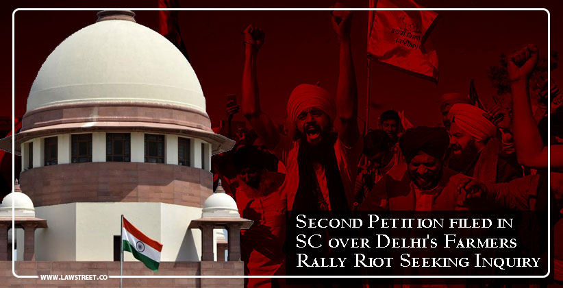 Second Petition filed in Supreme Court over Delhi's Farmers' Rally Riot Seeking Inquiry