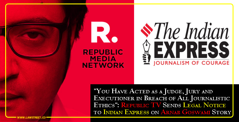 """""""You Have Acted as a Judge, Jury and Executioner in Breach of All Journalistic Ethics"""": Republic TV Sends Legal Notice to Indian Express on Arnab Goswami Story [READ NOTICE]"""