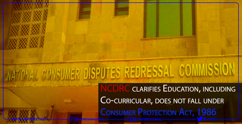 NCDRC clarifies Education, including Co-curricular,…