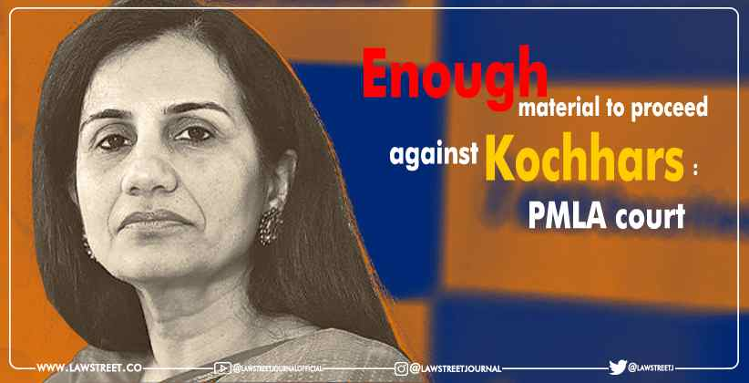 Enough material to proceed against Kochhars: PMLA court