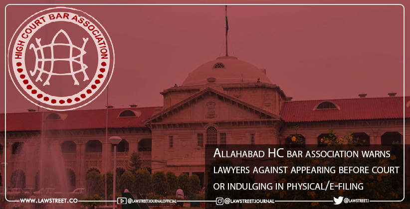 Allahabad HC bar association warns lawyers against appearing before court or indulging in physical/e-filing