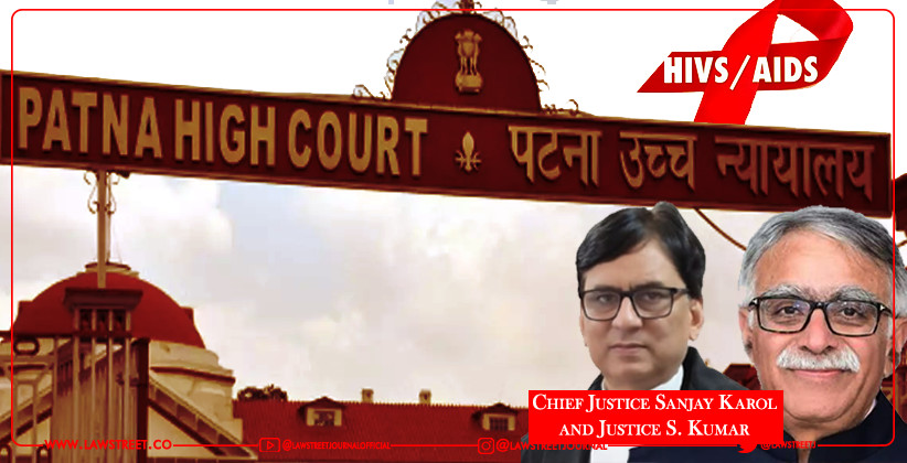 Non-Implementation Of Several Schemes by Govt. for welfare of HIV/AIDS Victims: Patna HC calls For Status Report [READ ORDER]