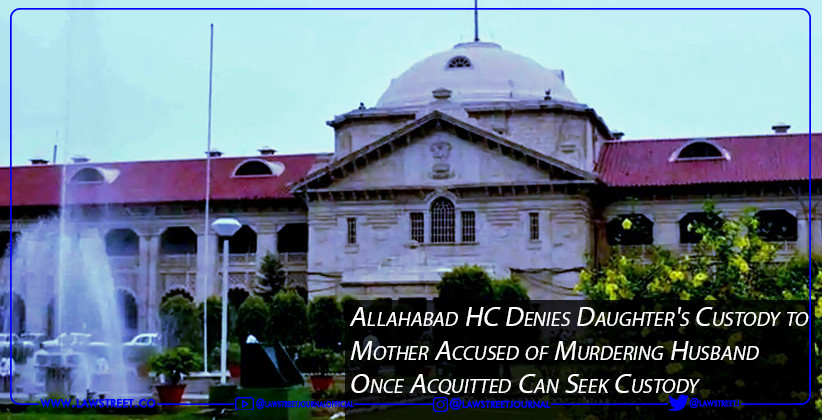 Allahabad HC Denies Daughter's Custody to…