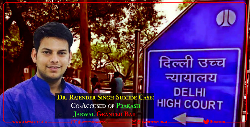Dr. Rajender Singh Suicide Case: Co-Accused of Prakash Jarwal Granted Bail