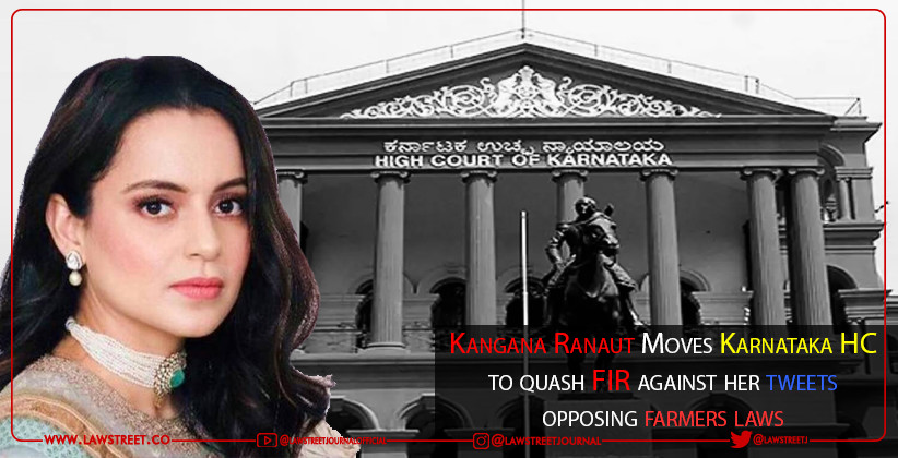 Kangana Ranaut Moves Karnataka HC to quash FIR against her tweets opposing farmers laws