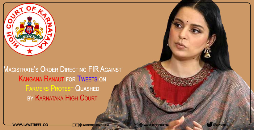 Magistrate's Order Directing FIR Against Kangana Ranaut for Tweets on Farmers Protest Quashed by Karnataka High Court