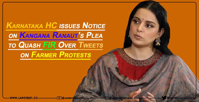 Karnataka HC issues Notice on Kangana Ranaut's Plea to Quash FIR Over Tweets on Farmer Protests