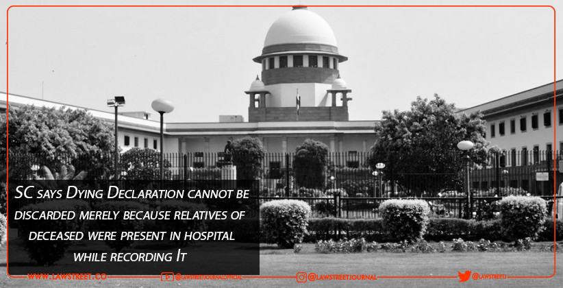 SC says Dying Declaration cannot be discarded…