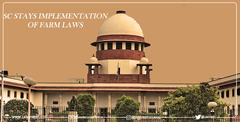 SC STAYS IMPLEMENTATION OF THE CONTENTIOUS FARM LAWS