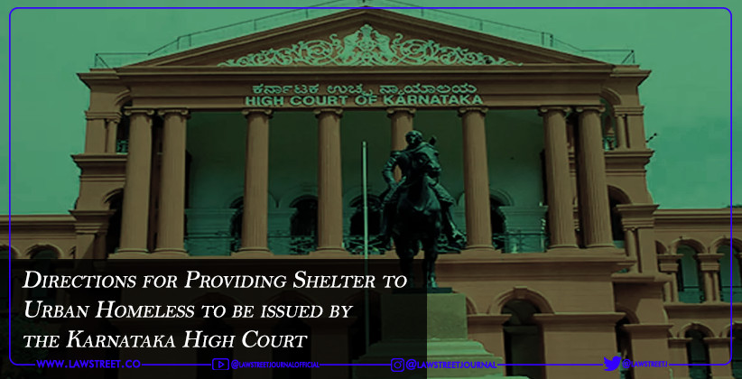 Directions for Providing Shelter to Urban Homeless to be issued by the Karnataka High Court