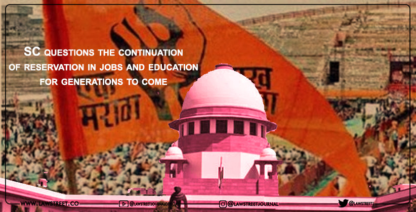 Supreme Court questions the continuation of reservation in jobs and education for generations to come