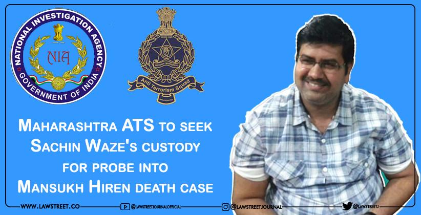 Maharashtra ATS to seek Sachin Waze's custody for probe into Mansukh Hiren death case