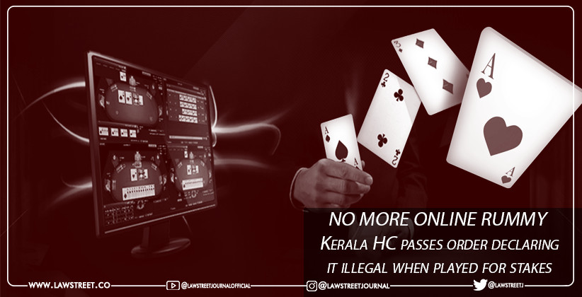 NO MORE ONLINE RUMMY ? : Kerala HC passes order declaring it illegal when played for stakes