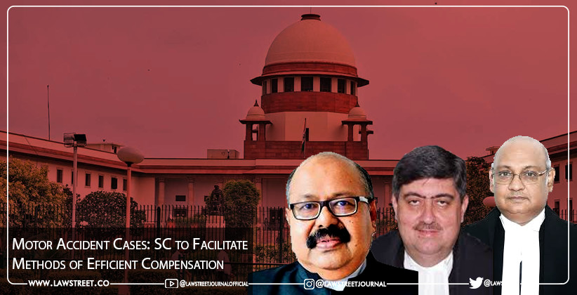 Motor Accident Cases: Supreme Court to Facilitate Methods of Efficient Compensation