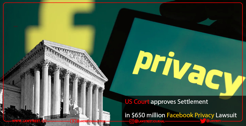 US Court approves Settlement in $650 million Facebook Privacy Lawsuit
