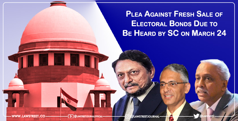 Plea Against Fresh Sale of Electoral Bonds Due to Be Heard by Supreme Court on March 24