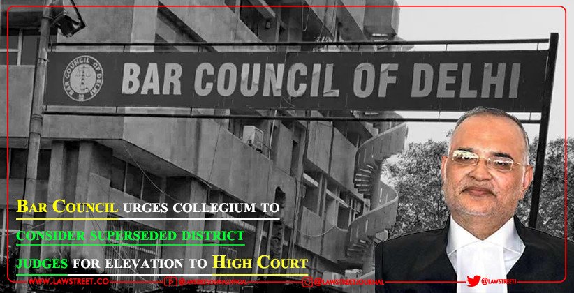 Bar Council urges collegium to consider superseded district judges for elevation to High Court