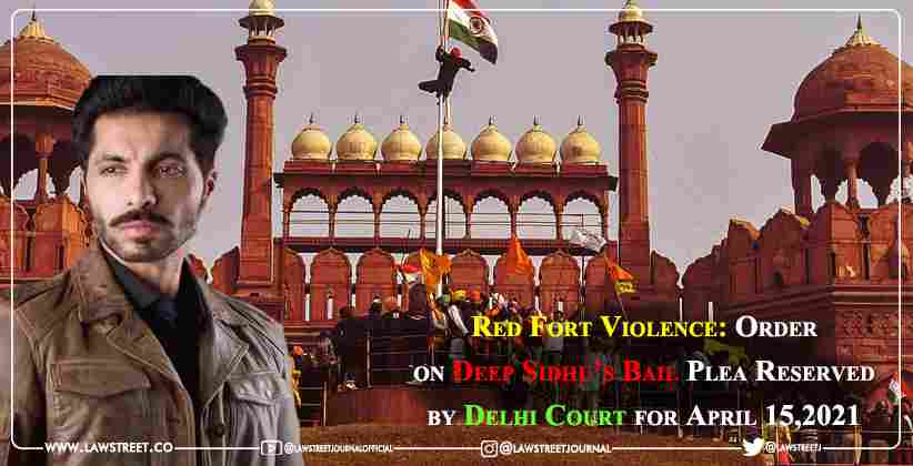 Red Fort Violence: Order on Deep Sidhu's Bail Plea Reserved by Delhi Court for April 15,2021