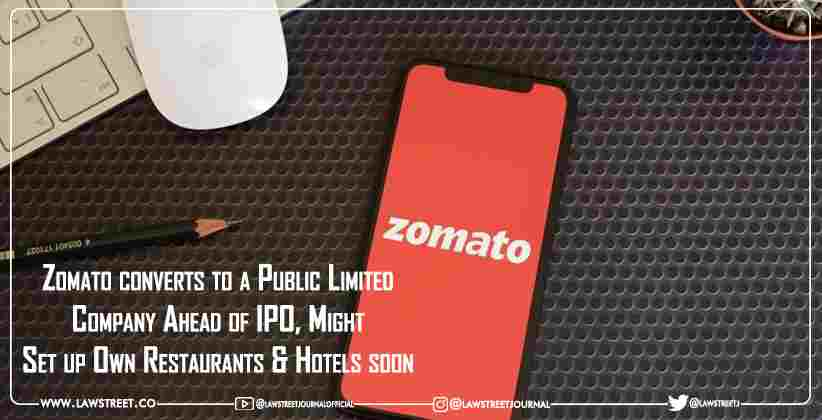 Zomato converts to a Public Limited Company Ahead of IPO, Might Set up Own Restaurants & Hotels soon