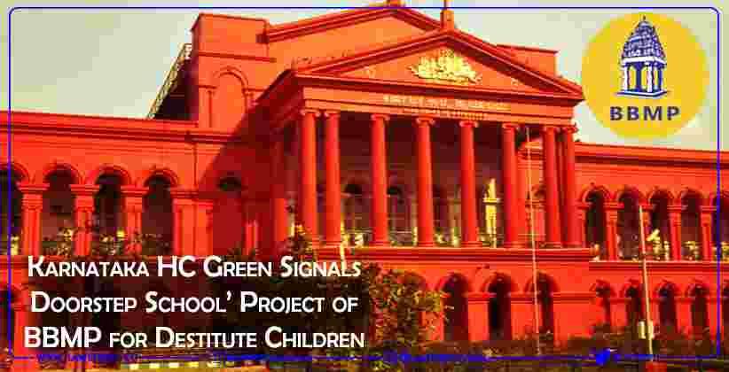 Karnataka High Court Green Signals 'Doorstep School' Project of BBMP for Destitute Children