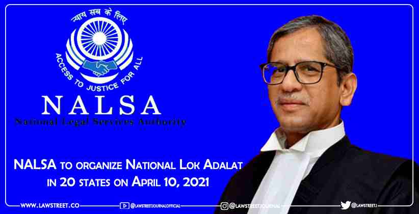 NALSA to organize National Lok Adalat in 20 states on April 10, 2021