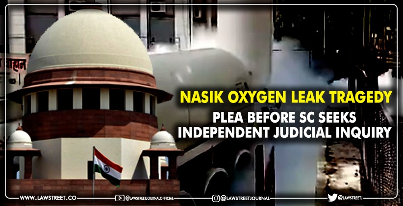 Nasik oxygen leak tragedy: Plea before supreme court seeks independent judicial inquiry