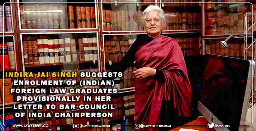 Indira Jai Singh Foreign Law Graduates BCI