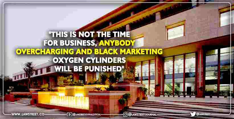 Overcharging blackmarketing Oxygen Cylinders Delhi HC