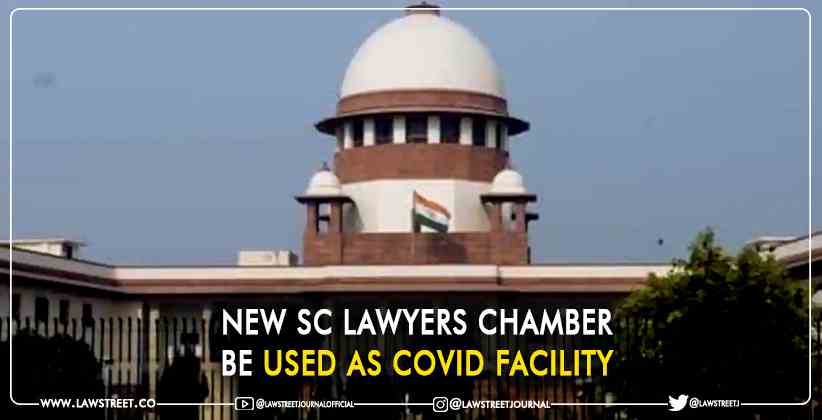 New SC Lawyers Chamber be Used as COVID Facility