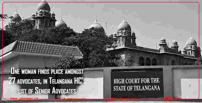 One woman finds place amongst 27 advocates, in Telangana High Court's list of Senior Advocates [READ NOTIFICATION]