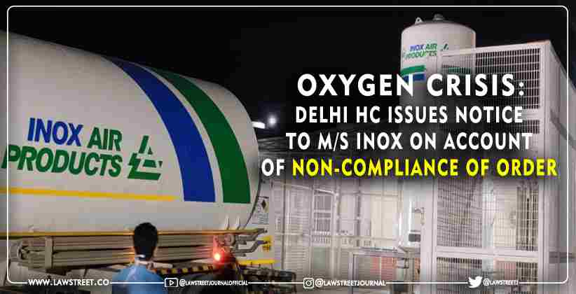 Oxygen Crisis Delhi HC issues notice INOX
