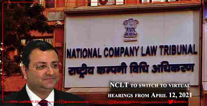 NCLT to switch to virtual hearings from April 12, 2021